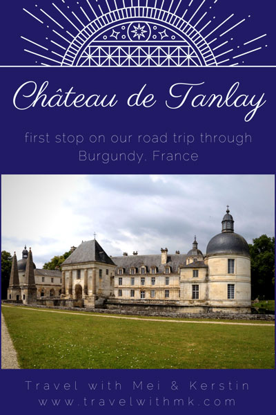 Chateau de Tanlay, Burgundy © Travelwithmk.com