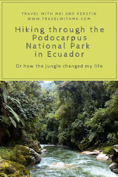 Hiking through the Podocarpus National Park in #Ecuador or how the #jungle changed my life © Travelwithmk.com