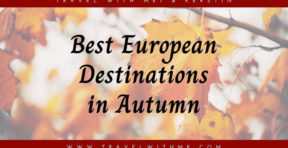 Best European Destinations in Autumn © Travelwithmk.com