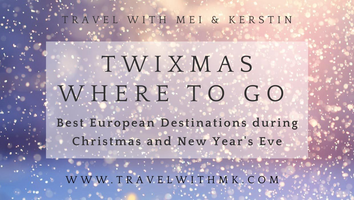 Twixmas: Where to go during Christmas and New Year's Eve © Travelwithmk.com