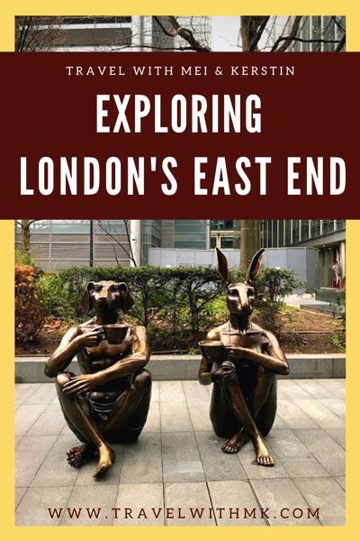 Exploring London's East End © Travelwithmk.com