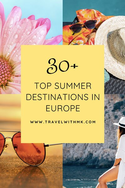 30+ Top Summer Destinations in Europe © Travelwithmk.com