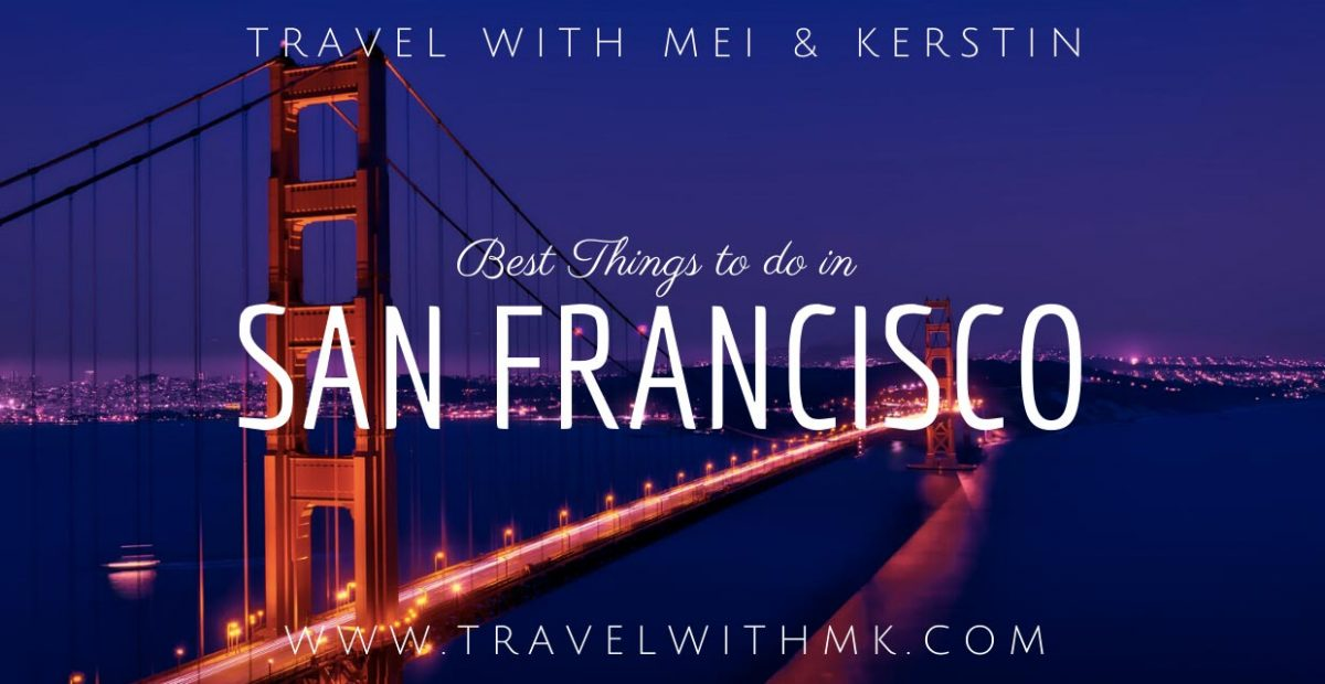 Best Things to do in San Francisco © Travelwithmk.com