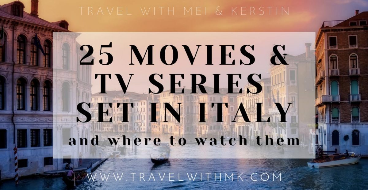 25 Movies and TV Series set in Italy - and where to watch them © Travelwithmk.com