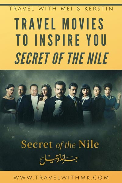 Travel movies to inspire you: Secret of the Nile © Travelwithmk.com