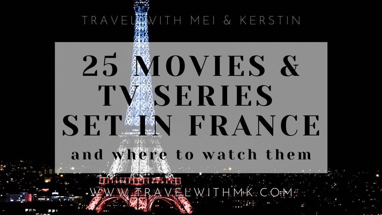 Best movies and TV shows set in France © Travelwithmk.com