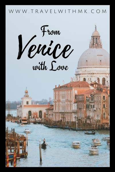From Venice with Love © Travelwithmk.com