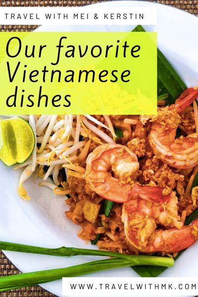 Our favorite Vietnamese dishes © Travelwithmk.com