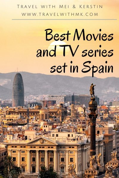 Best Movies and TV shows set in Spain and where to watch them © Travelwithmk.com