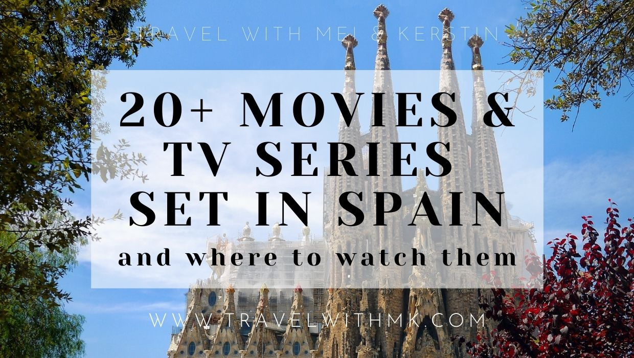 20+ Movies and TV series set in Spain and where to watch them © Travelwithmk.com