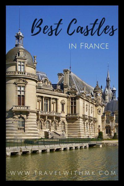 Best Castles in France © Travelwithmk.com